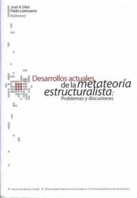 Desarrollos actuales de la metateoría estructuralista: problemas y discusiones